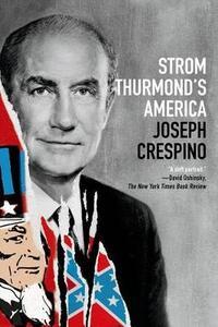 Strom Thurmond's America: A History - Joseph Crespino - cover