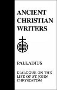 Dialogue on the Life of St.John Chrysostom - Palladius - cover