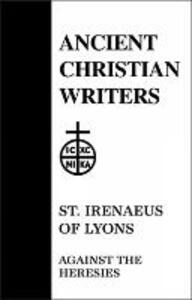Against the Heresies - Saint, Bishop of Lyons Irenaeus - cover
