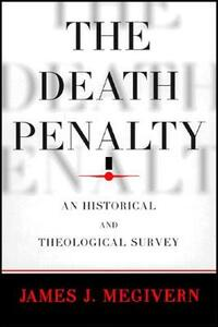 The Death Penalty: An Historical and Theological Survey - James Megivern - cover