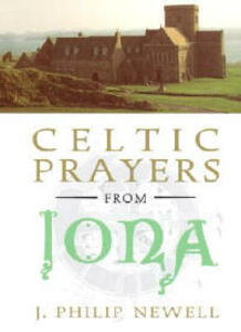 Celtic Prayers from Iona - Philip Newell - cover