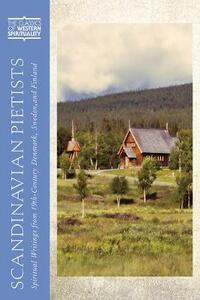 Scandinavian Pietists: Spiritual Writings from 19th-Century Norway, Denmark, Sweden, and Finland - cover