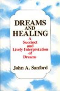 Dreams and Healing - John A. Sanford - cover