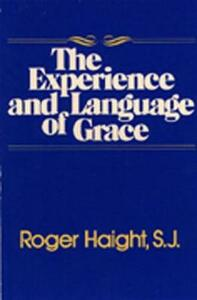 The Experience and Language of Grace - Roger Haight - cover