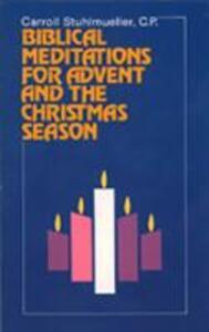 Biblical Meditations for Advent and the Christmas Season - Carroll Stuhlmueller - cover