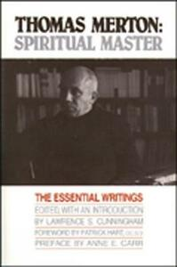 Thomas Merton :Spiritual Master: Spiritual Master : the Essential Writings / Ed. by Lawrence S.Cunningham. - Lawrence S. Cunningham - cover