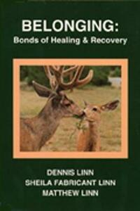 Belonging: Bonds of Healing and Recovery - Dennis Linn,Sheila Fabricant Linn - cover