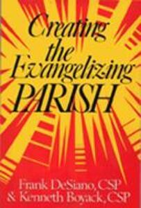 Creating the Evangelizing Parish - Frank P. DeSiano,Kenneth Boyack - cover
