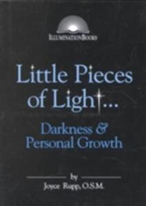 Little Pieces of Light: Darkness and Personal Growth - Joyce Rupp - cover