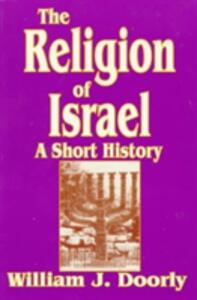 Religion of Israel: A Short History - William J. Doorly - cover