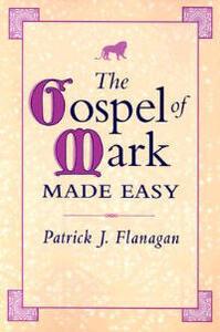 The Gospel of Mark Made Easy - Patrick Flanagan - cover