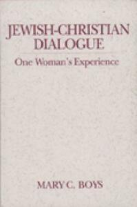 Jewish-Christian Dialogue: One Woman's Experience - Mary C. Boys - cover