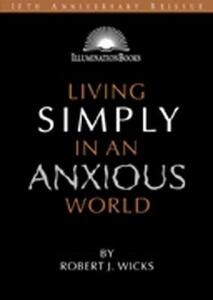 Living Simply in an Anxious World - Robert J. Wicks - cover