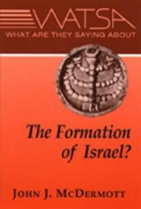 What are They Saying About the Formation of Ancient Israel? - John J. McDermott - cover