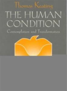 The Human Condition: Contemplation and Transformation - Thomas Keating - cover