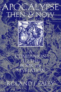 "Apocalypse Then and Now: A Companion to the ""Book of Revelation"" - Roland J. Faley - cover"