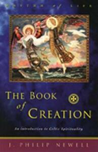 The Book of Creation: An Introduction to Celtic Spirituality - J Philip Newell - cover