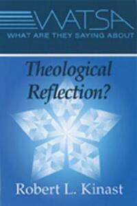 What are They Saying about Theological Reflection? - Robert L. Kinast - cover