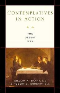 Contemplatives in Action: The Jesuit Way - William A. Barry,Robert G. Doherty - cover