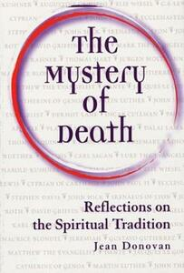 The Mystery of Death: Reflections on the Spiritual Tradition - Jean Donovan - cover