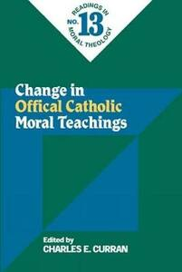 Change in Official Catholic Moral Teaching - Charles E. Curran - cover