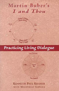 """Martin Buber's """"I and Thou"""": Practicing Living Dialogue - Kenneth Kraemer - cover"""
