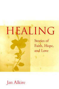 Healing: A Guide for Spiritual Health - Jan Alkire - cover