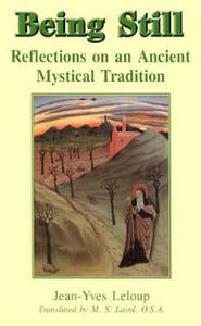 Being Still: Reflections on an Ancient Mystical Tradition - Jean-Yves LeLoup - cover