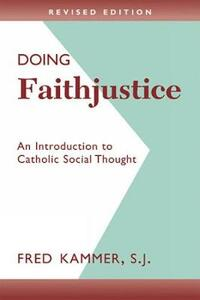Doing Faith Justice: An Introduction to Catholic Social Thought - Fred Kammer - cover