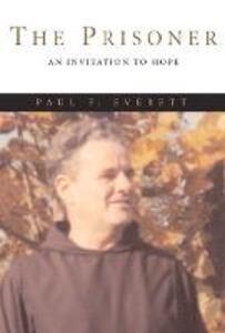 The Prisoner: An Invitation to Hope - Paul F Everett - cover