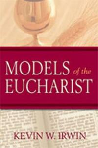 Models of the Eucharist - Kevin W. Irwin - cover