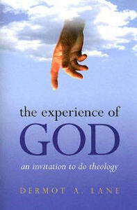 The Experience of God: An Invitation to Do Theology - Dermot A Lane - cover