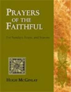 Prayers of the Faithful: for Sundays, Feasts, and Seasons / Hugh McGinlay. - Hugh McGinlay - cover