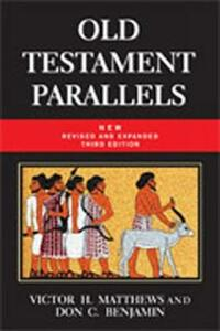 Old Testament Parallels: Laws and Stories from the Ancient Near East - Victor Harold Matthews - cover