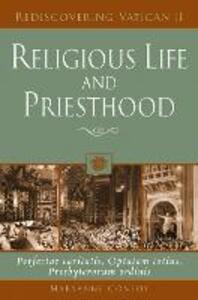 Religious Life and Priesthood: Perfectae Caritatis, Optatam Totius, Presbyterorum Ordinis - Maryanne Confoy - cover