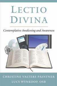 Lectio Divina: Contemplative Awakening and Awareness - Christine Valters Paintner,Lucy Wynkoop - cover