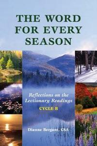 The Word for Every Season: Reflections on the Lectionary Readings (Cycle B) - Dianne Bergant - cover