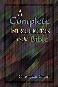 A Complete Introduction to the Bible - Christopher Gilbert - cover