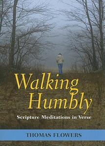Walking Humbly: Scripture Meditations in Verse - Thomas Flowers - cover
