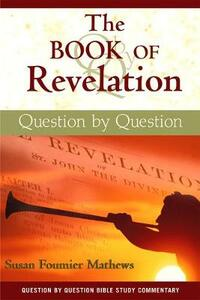 The Book of Revelation: Question by Question - Susan Fournier Mathews - cover