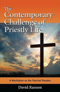 The Contemporary Challenge of Priestly Life: A Meditation on the Paschal Paradox - David L. Ranson - cover