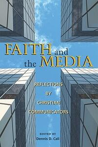 Faith and the Media: Reflections by Christian Communicators - cover