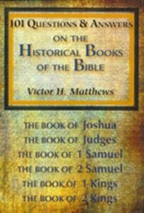 101 Questions & Answers on the Historical Books of the Bible - Victor H Matthews - cover