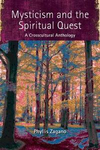 Mysticism and the Spiritual Quest: A Crosscultural Anthology - Phyllis Zagano - cover