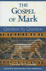 The Gospel of Mark: Question by Question - Timothy R. Carmody - cover
