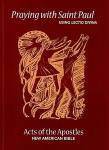 Praying with Saint Paul Using Lectio Divina: Acts of the Apostles - Paulist Press - cover