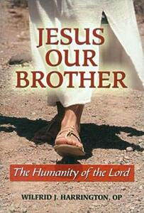 Jesus Our Brother: The Humanity of the Lord - Daniel J. Harrington - cover