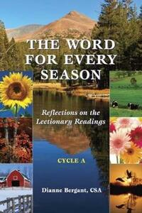 The Word for Every Season - Cycle A: Reflections on the Lectionary Readings - Dianne Bergant - cover