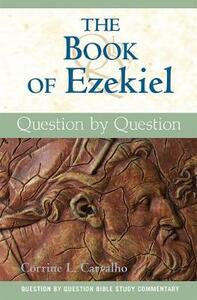 The Book of Ezekiel: Question by Question - Corrine L. Carvalho - cover
