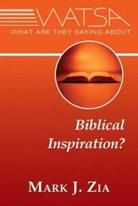 What Are They Saying About Biblical Inspiration? - Mark J. Zia - cover